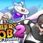 robbery bob 2 double trouble v1 6 8 12 mod apk para hileli 0